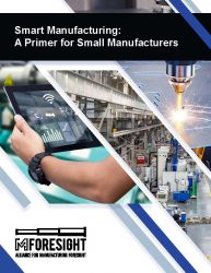 Smart Manufacturing: A Primer for Small Manufacturers